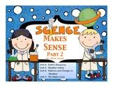 Science Makes Sense Part 2