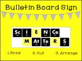 Science Matters Bulletin Board Sign