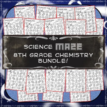 Science Maze 8th Grade Chemistry Bundle
