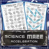 Science Maze Acceleration