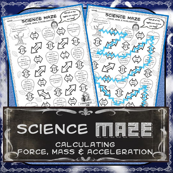 Science Maze Calculating Force, Mass & Acceleration