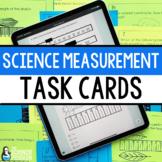 Science Measurement Task Cards   Printable and Digital