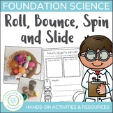 Roll, Bounce, Spin & Slide - Foundation Science Movement Unit