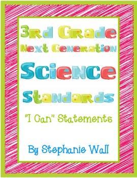 "Science Next Generation Standards 3rd Grade ""I Can"" Statements"