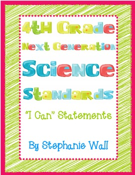 """Science Next Generation Standards 4th Grade """"I Can"""" Statements"""