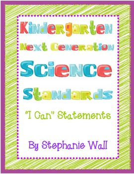 "Science Next Generation Standards Kindergarten ""I Can"" Statements"