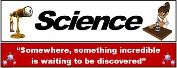 """Science Banner #1: """"Somewhere, something incredible is waiting to be discovered"""""""