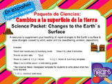 Science Packet: Changes to the Earth's surface IN SPANISH (Cambios a la tierra)