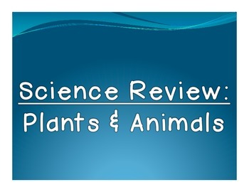 Science: Plants & Animals Review