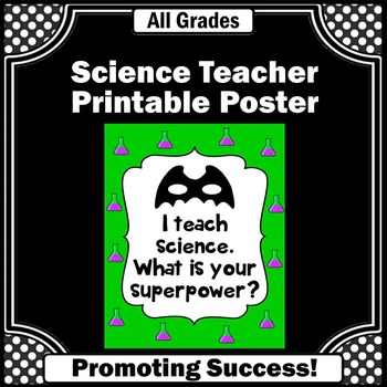 I Teach Whats Your Superpower Poster Green Science Classroom Decor
