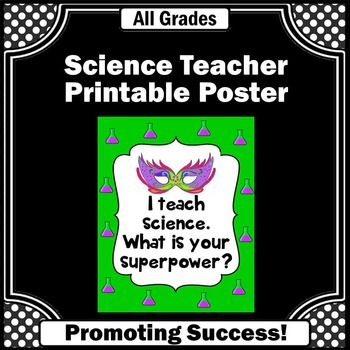 Green and Purple Science Classroom Decor, I Teach Whats Your Superpower Sign