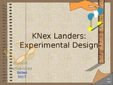 Lab: Science Inquiry and KNex Landers