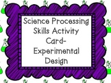 Science Processing Activity Card - Experimental Design