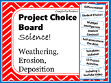 Science Project Choice Board: Weathering, Erosion, Deposition- 10 Projects
