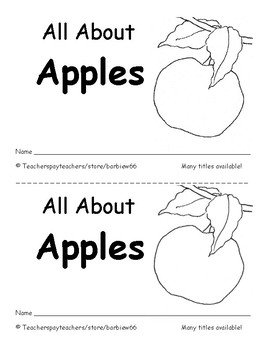 Science Reader:  All About Apples:  Life Cycles, Parts of Apple: 10 pages