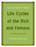 Science Readers' Theater about Life Science:  Life Cycles of the Rich and Famous