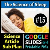 Science Reading #15 - The Science of Sleep - Sub Plan (Google Slide & PDFs)