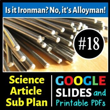 Science Literacy Reading #18- Is it Ironman? No, it's Alloyman!- Sciene Sub Plan