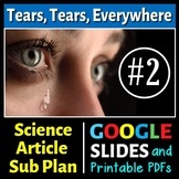 Science Literacy Reading #2 - Tears Tears Everywhere - Science Sub Plan