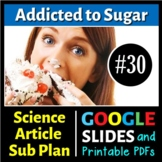 Science Reading #30 - Addicted to Sugar - Sub Plan (Google