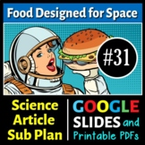 Science Literacy Reading #31 - Food Designed for Space - Science Sub Plan