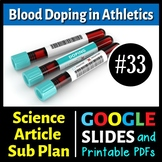 Science Literacy Reading #33 - Blood Doping: More Blood, More Medals - Sub Plan