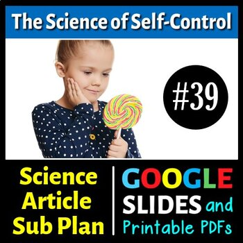 Science Literacy Reading #39 - The Science of Self-Control - Science Sub Plan