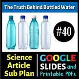Science Reading #40 - Truth Behind Bottled Water Sub Plan