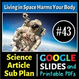 Science Literacy Reading #43 - Living in Space Harms Your Body- Science Sub Plan