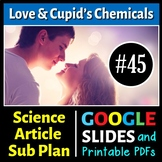 Science Literacy Reading #45 - Love and Cupid's Chemicals - Science Sub Plan