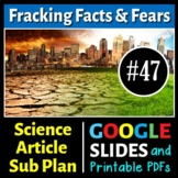 Science Literacy Reading #47 - Fracking Facts and Fears - Science Sub Plan