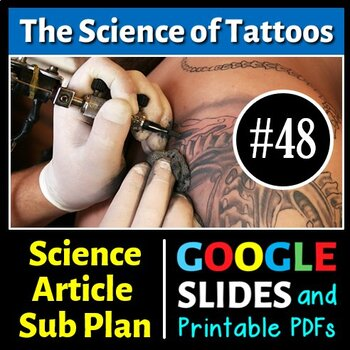 Science Literacy Reading #48- The Science of Tattoos- Secondary Science Sub Plan