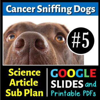 Science Literacy Reading #5 - Cancer Sniffing Dogs - Scien