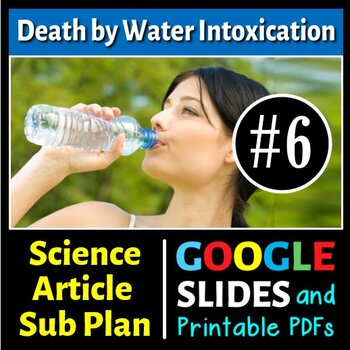 Science Literacy Reading #6 - Death by Water Intoxication - Science Sub Plan