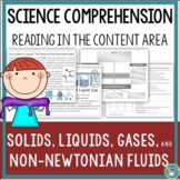 Science Reading Comprehension   Solids Liquids Gases And Non-Newtonian Fluids