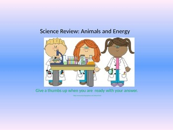 Science Review: Animals and Energy