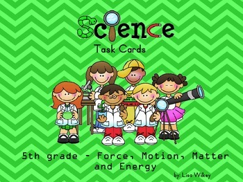 Science Review - Task Cards (5th grade) - Force, Motion, Matter, Energy