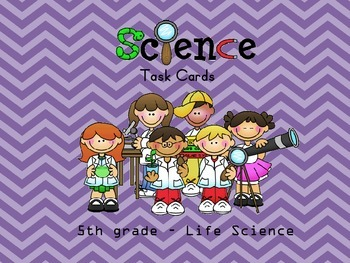 Science Review - Task Cards for 5th grade - Life Science