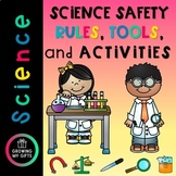 Science Safety Rules, Tools, and Activities