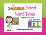 Science STAAR Secret Word Taboo- Updated!