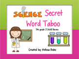 Science STAAR Secret Word Taboo- Updated!