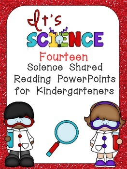 Science Shared Reading PowerPoints Kindergarten- Seasons, Life Cycles, and MORE!