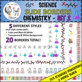Science Slide Borders: Chemistry - Set 2 {Ppt or Google Slides - LANDSCAPE}