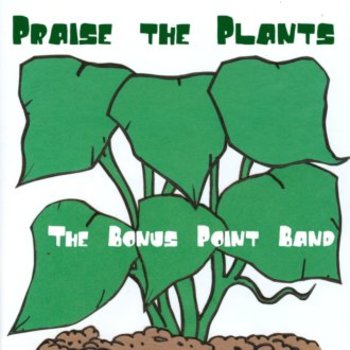 "Science Song and a Sheet: ""Praise the Plants"""