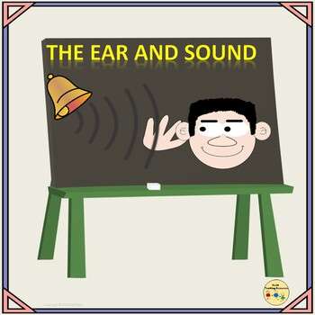Sound:How We Hear and the Human Ear, Presentation, Worksheets + Video