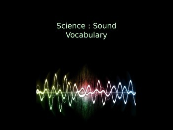 Science: Sound Unit Vocabulary Visuals (for ELLs)