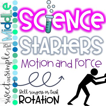 Science Starters or Task Rotation ~ Motion and Force ~