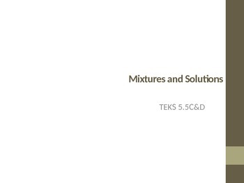 Science TEKS 5.5C&D Mixtures and Solutions PPT