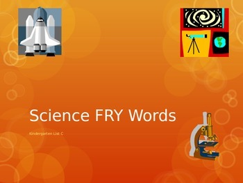 Science Themed Kindergarten FRY (Sight) Words List C