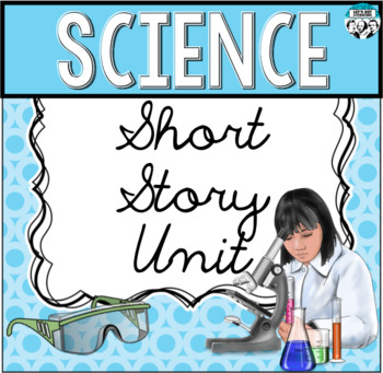 Science Short Story Unit